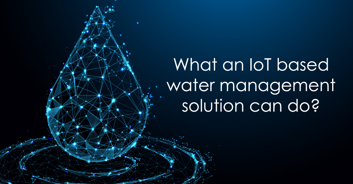 what-an-iot-based-water-management-solution-can-do